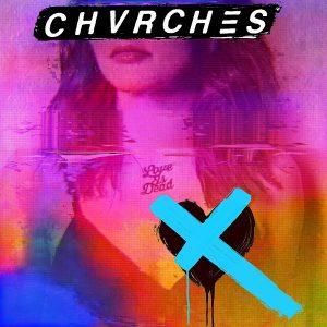 Mis 10 discos favoritos de 2018: CHVRCHES - Love Is Dead